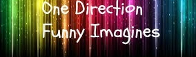 One Direction Funny Imagines