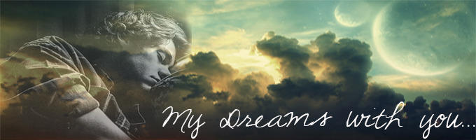 My Dreams with you...