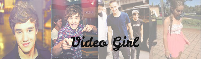 Video Girl -Liam Payne Love Story-