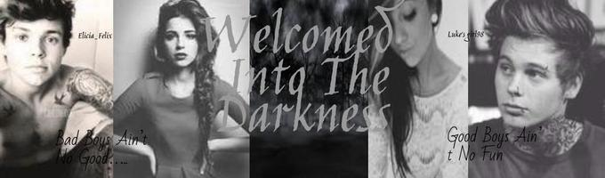 Welcomed Into The Darkness
