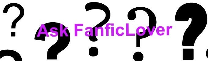 Ask FanficLover