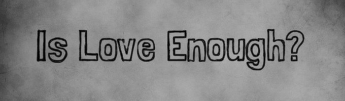 Is Love Enough? | H. Styles