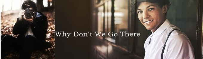 Why Don't You Go There (Larry Stylinson Fanfic)